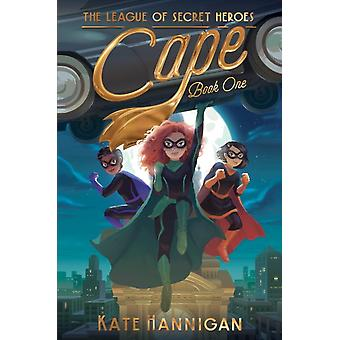 Cape by Kate Hannigan & Illustrated by Patrick Spaziante