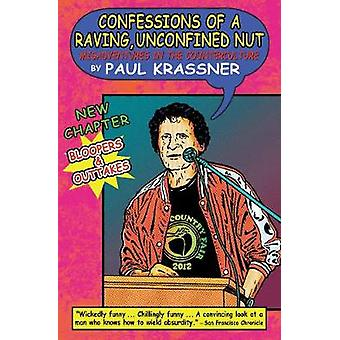 Confessions of a Raving Unconfined Nut  Misadventures in the Counterculture by Paul Krassner