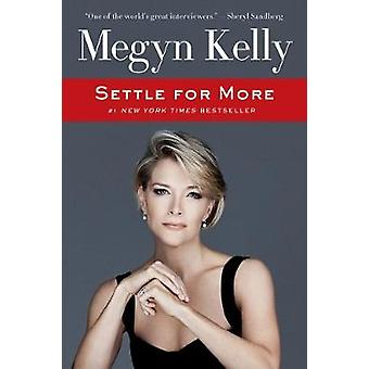 Settle for More von Megyn Kelly