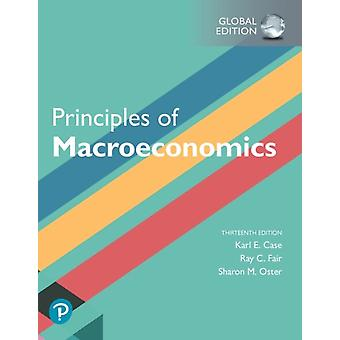 Principles of Macroeconomics Global Edition by Karl E Case
