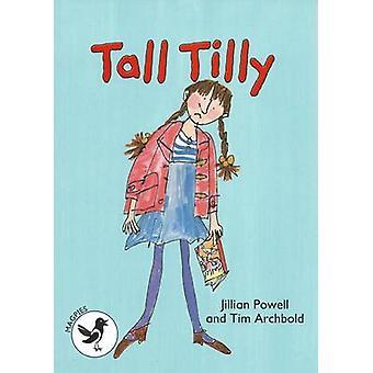 Tall Tilly Magpies Level 3 av Jillian Powell & illustrerad av Tim Archbold