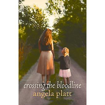 Crossing the Bloodline by Angela Platt