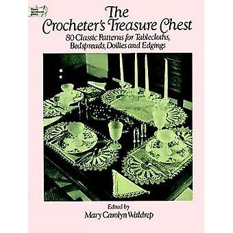 The Crocheters Treasure Chest by Edited by Mary Carolyn Waldref