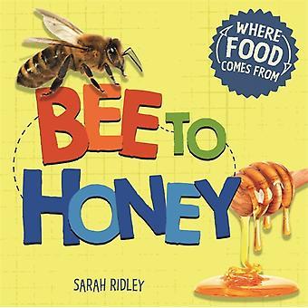 Jos ruoka tulee Mehiläinen hunajaa Ridley & Sarah