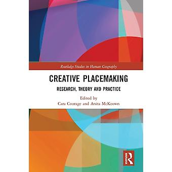 Creative Placemaking by Edited by Cara Courage & Edited by Anita McKeown