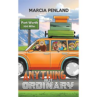 Anything but Ordinary by Marcia Penland
