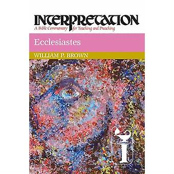 Ecclesiastes - William P. Brownin tulkinta - 9780664238247 Kirja