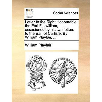 Letter to the Right Honourable the Earl Fitzwilliam - Occasioned by H