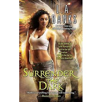 Surrender the Dark by L a Banks - 9781476788357 Book