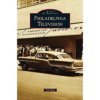 Philadelphia Television by Bill Shull - 9781531674045 Book