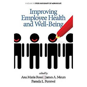 Improving Employee Health and Well Being by Ana Maria Rossi - 9781623
