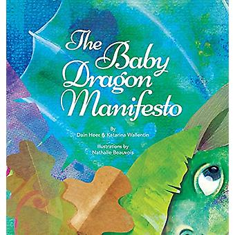 The Baby Dragon Manifesto by Dain Heer - 9781634932585 Book