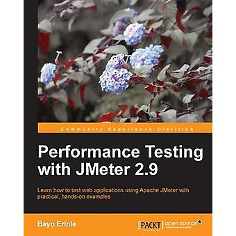 Performance Testing with JMeter 2.9 by Bayo Erinle - 9781782165842 Bo