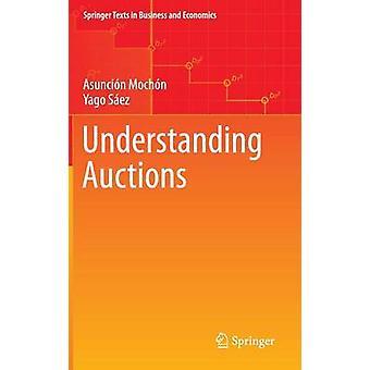 Understanding Auctions by Asuncion Mochon - 9783319088129 Book