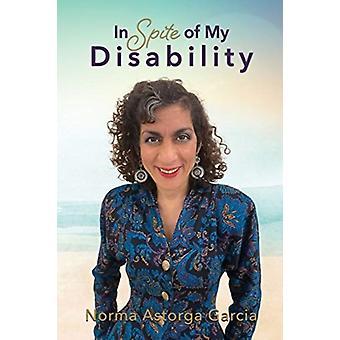 In Spite of My Disability door Norma Astorga Garcia