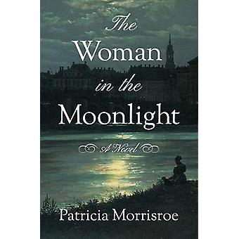 The Woman in the Moonlight A Novel