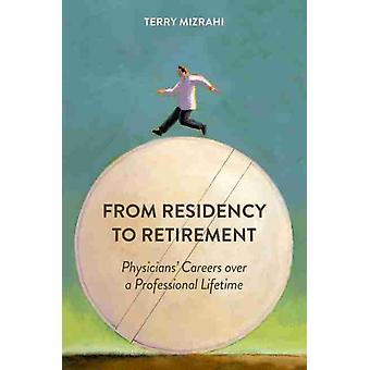 From Residency to Retirement by Mizrahi & Terry & PhD