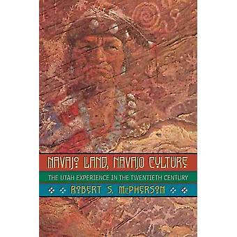 Navajo Land Navajo Culture-tekijä Robert S. McPherson