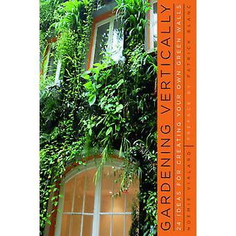 Gardening Vertically by Vialard & Noemie