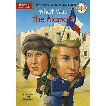 What Was the Alamo by Pam Pollack & Meg Belviso & Who Hq & Illustrated by David Groff