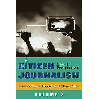 Citizen Journalism - Global Perspectives - Volume 2 (2nd Revised editio