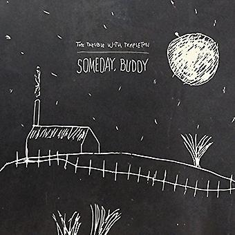 Trouble with Templeton - Someday; Buddy [CD] USA import