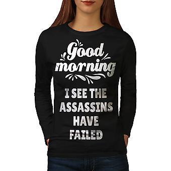 Good Morning Funny Women BlackLong Sleeve T-shirt | Wellcoda