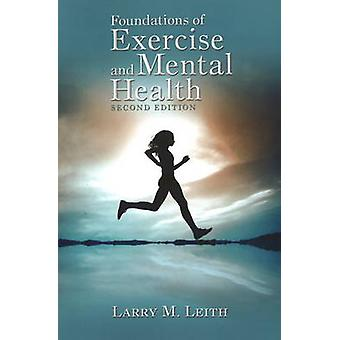 Foundations of Exercise amp Mental Health  2nd Edition by Larry M Leith