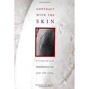 Kontrakt med hud - masochisme - performancekunst og i 1970 ' erne af