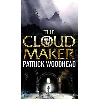 The Cloud Maker by Patrick Woodhead - 9781848091153 Book