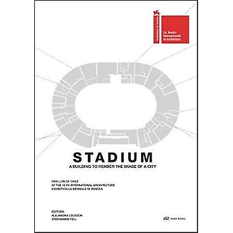 Stadium - A Building That Renders the Image of a City by Stadium - A Bu