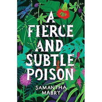 Un Poison féroce et subtil par Samantha Mabry - livre 9781616205218