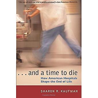 Y tiempo de morir: cómo América hospitales forma el final de la vida