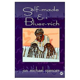 Self-made &; riches en blues