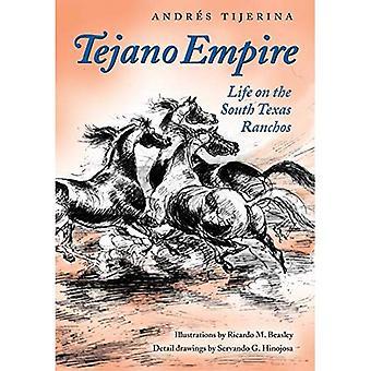 Tejano Empire: Livet på de södra Texas Ranchos (Clayton Wheat Williams Texas liv-serien)