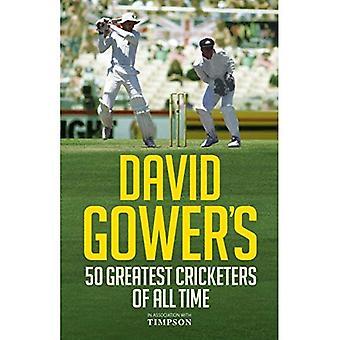 50 Cricketers più grande di David Gower di tutti i tempi