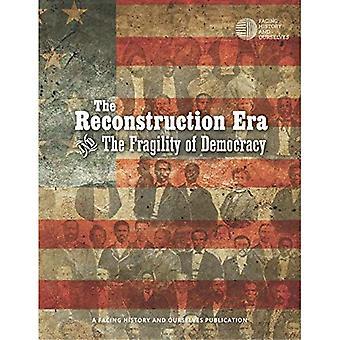 A Era de reconstrução e a fragilidade da democracia