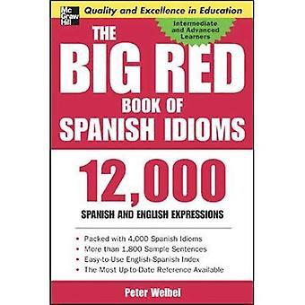 Stora röda boken av spanska idiom: 12.000 idiomatiska uttryck