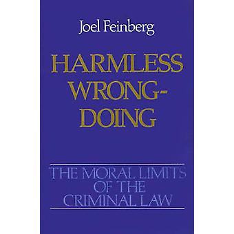 Moral Limits of the Criminal Law Volume 4 Harmless Wrongdo par Joel Feinberg