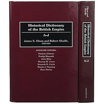 Historical Dictionary of the British Empire 2 volumes by Olson & James E