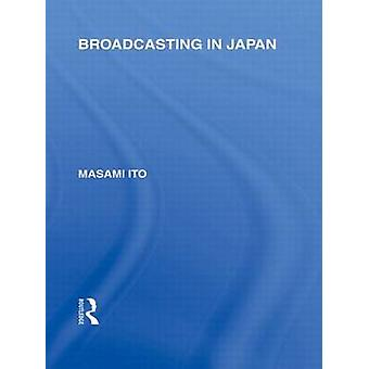 Broadcasting in Japan  Casestudies on Broadcasting Systems by Ito & Masami