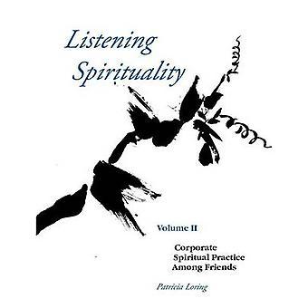 Écoute la spiritualité Vol II par Loring & Patricia