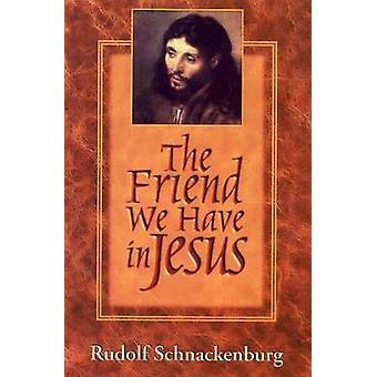 Ystävä, meillä on Jeesus Schnackenbur & Rudolf