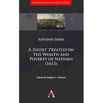 رسالة قصيرة في الثروة والفقر الأمم 1613 بأنطونيو سيرا آند
