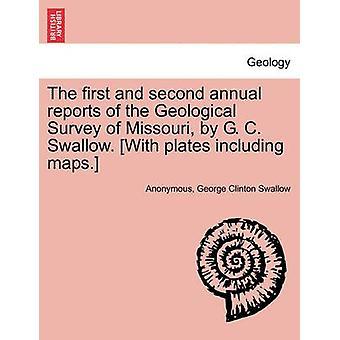 הדו השנתי הראשון והשני של הסקר הגיאולוגי של מיזורי על ידי G. C. סנונית. . עם צלחות כולל מפות על-ידי אנונימי