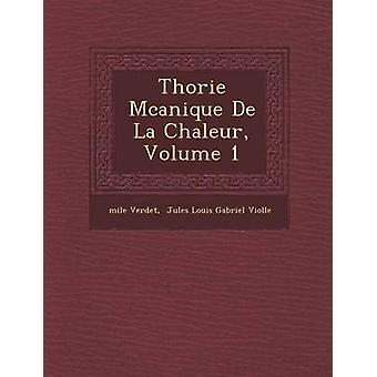 Thorie Mcanique De La Chaleur Volume 1 par Verdet & mile