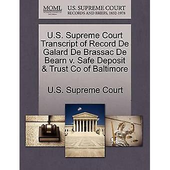 US Supreme Court Transcript of Record De Galard De Brassac De Bearn v. Safe Deposit Trust Co von Baltimore US Supreme Court