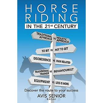 Horse Riding in the 21st Century by Senior & Avis