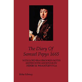 The Diary Of Samuel Pepys 1665 by Pepys & Samuel