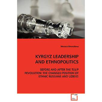 Kirgisische Führung und Ethnopolitik von Omuralieva & Munara